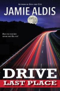 Drive: Last Place by Jamie Aldis